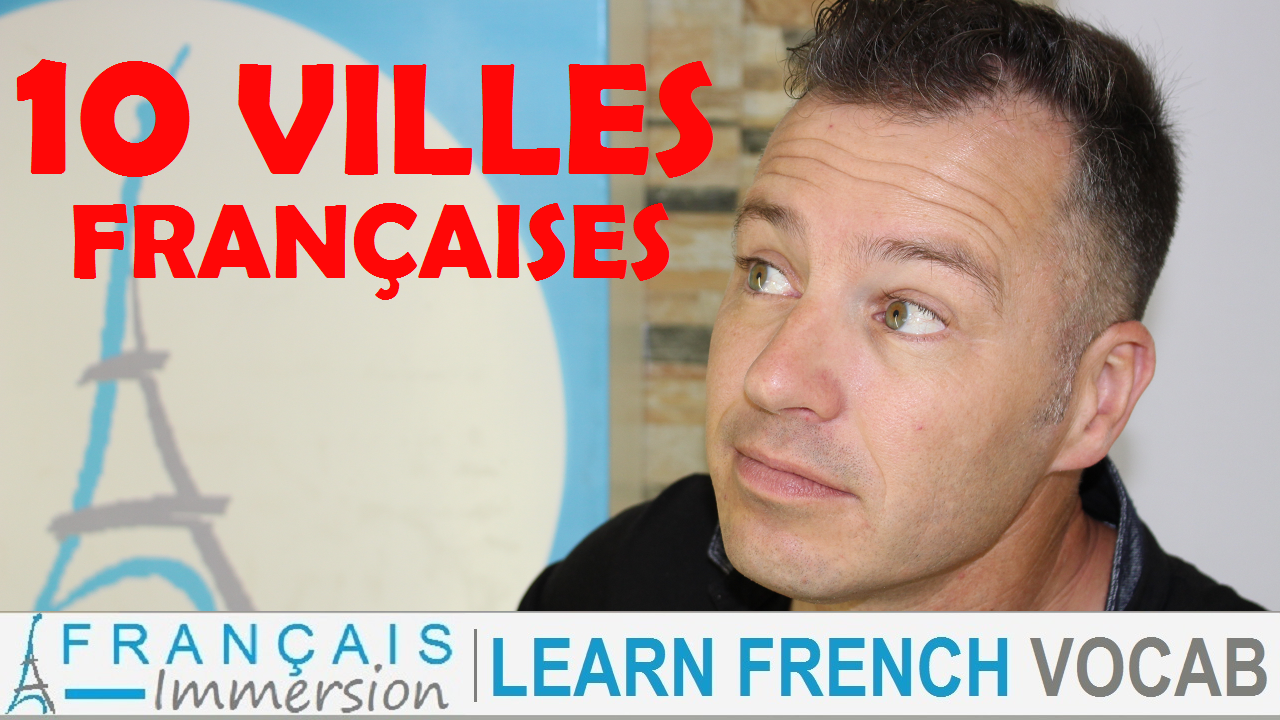 10 French Cities Pronunciation - Francais Immersion