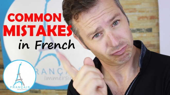 7 Common Mistakes in French - Francais Immersion