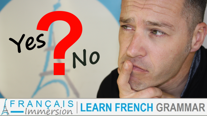 Asking Questions in French Yes No Question-Francais Immersion