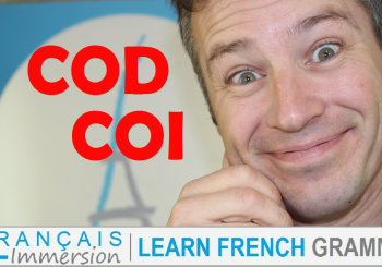 COD & COI in French Grammar – Complément d'Objet Direct & Complément d'Objet Indirect