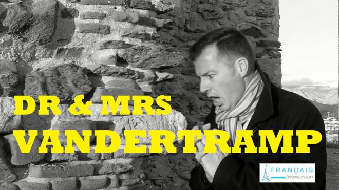 Dr & Mrs Vandertramp - Français Immersion