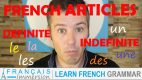 French Articles (Definite and Indefinite) – Les Articles Définis & Indéfinis