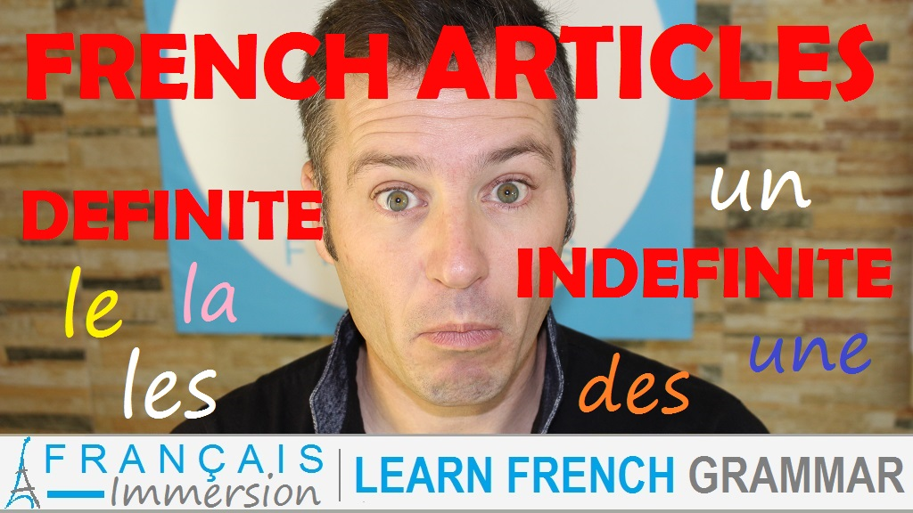 French Articles Definite Indefinite - Français Immersion