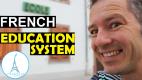 French Education System & Schools – Le Système Scolaire Français & Écoles