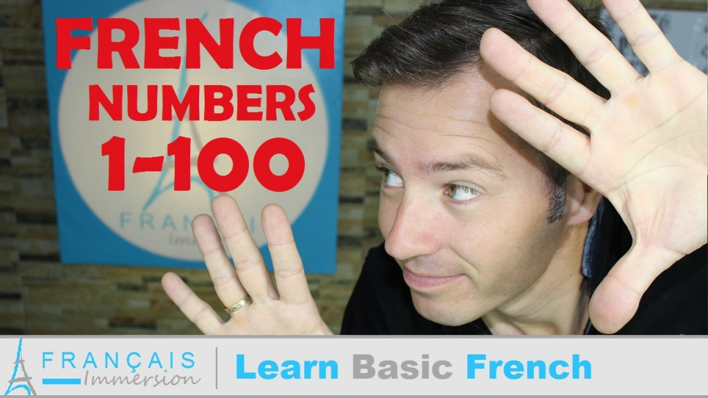 French Numbers 1 100 Les Chiffres Nombres Francais Immersion