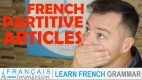 French Partitive Articles – Les Articles Partitifs