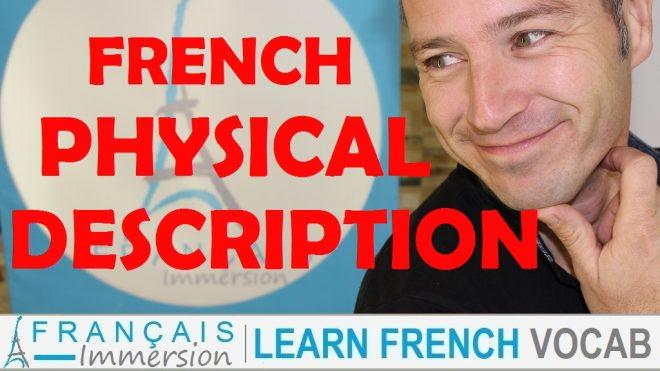 French Physical Description - Francais Immersion