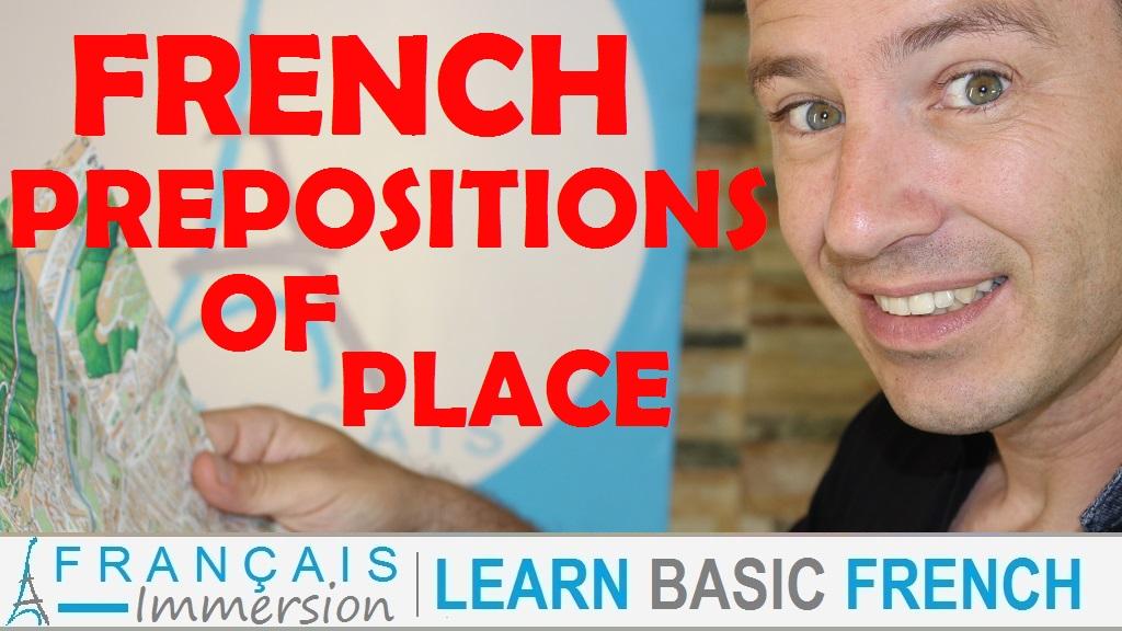 French Prepositions of Place Lieu - Français Immersion