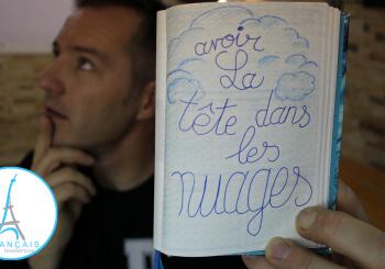 French Quotes – Avoir la tête dans les nuages – Learn French Culture