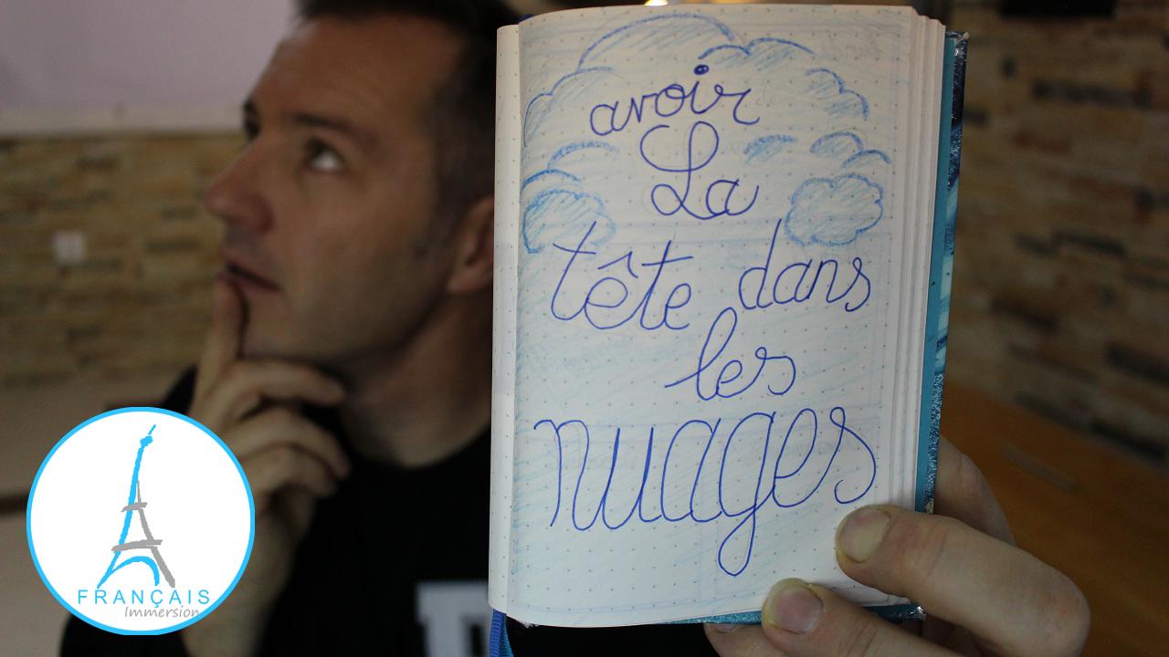 French Quotes Avoir la tete dans les nuages - Francais Immersion