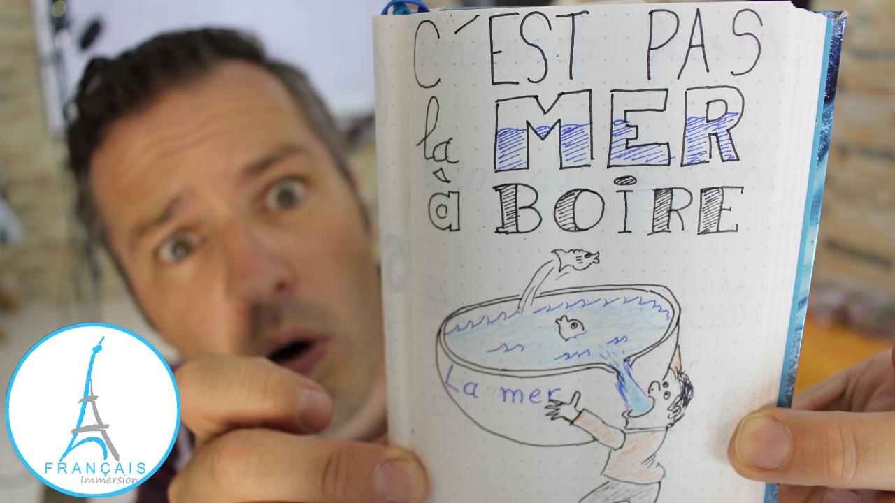 French Quotes C'est Pas la Mer a Boire - Francais Immersion