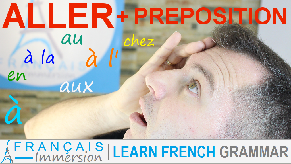 French Verb Aller Prepositions - Français Immersion