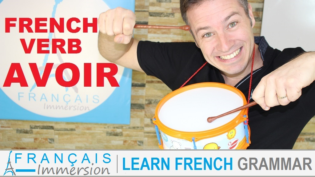 French Verb Avoir - Français Immersion
