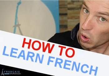 How to Learn French Easy, Fast, Effective, Having fun