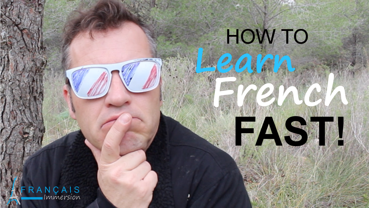 How to Learn French - Francais Immersion