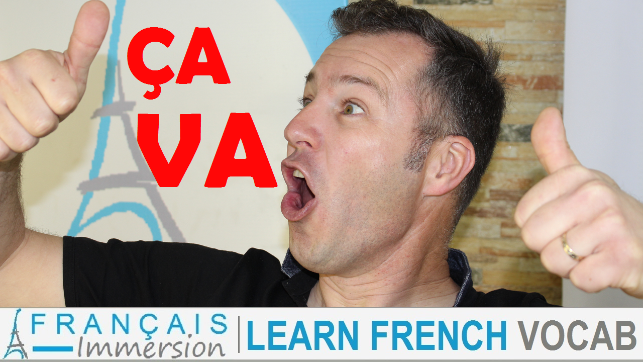 I am fine in French Ca va - Francais Immersion
