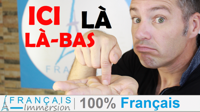 Ici La La bas Here There in French - Francais Immersion