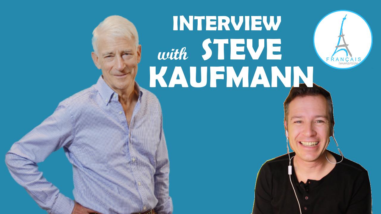 Interview Polyglot Steve Kaufmann - Francais Immersion