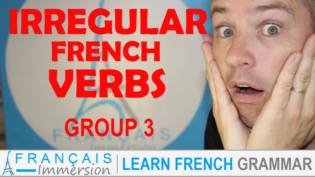 Irregular French Verbs - Français Immersion