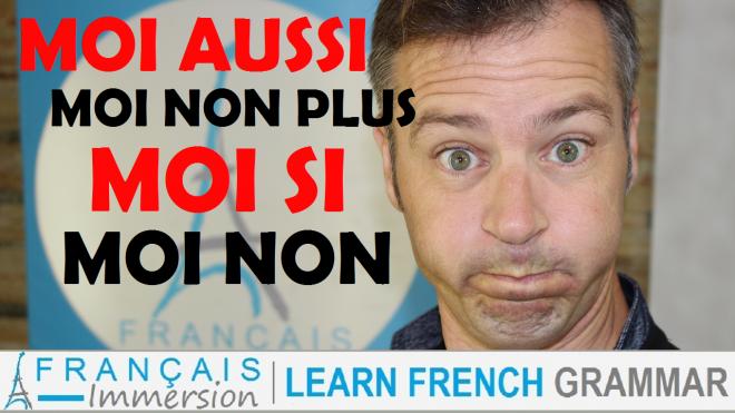 Moi aussi Moi non plus Moi si Moi non French - Francais Immersion