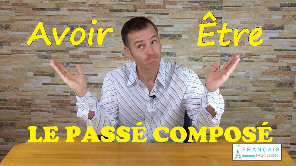 Le Passé Composé ETRE or AVOIR in Compound Tenses