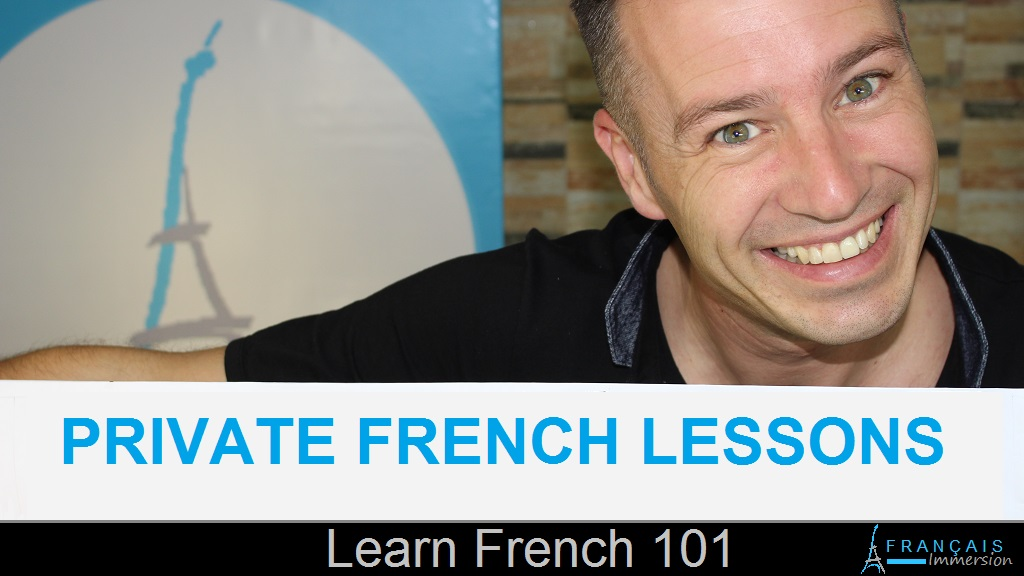 Learn French 101 Private French Lessons - Français Immersion