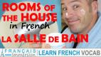 Rooms of the House in French Bathroom/La Salle de Bain – Les pièces de la maison + FUN!