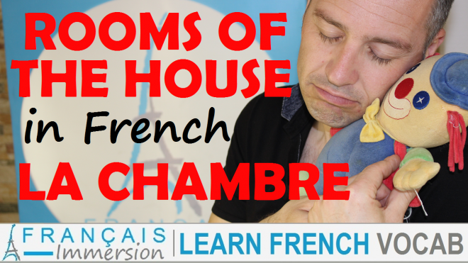Rooms of the House in French Bedroom - Francais Immersion