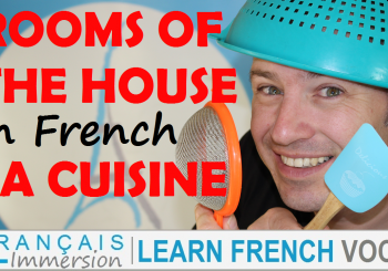 Rooms of the House in French Kitchen Vocabulary/La Cuisine – Les pièces de la maison + FUN!