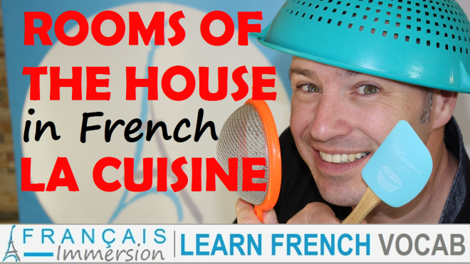 Rooms of the House in French Kitchen Vocabulary Cuisine - Francais Immersion