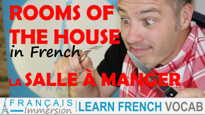 Rooms of the House in French Dining Room - Francais Immersion
