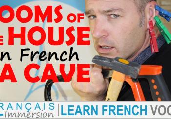 Rooms of the House in French Laundry/Basement/Garage/Cave/Buanderie – Les pièces de la maison + FUN!