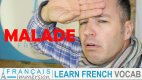 How to Say SICK in French – 9 Ways to Say MALADE