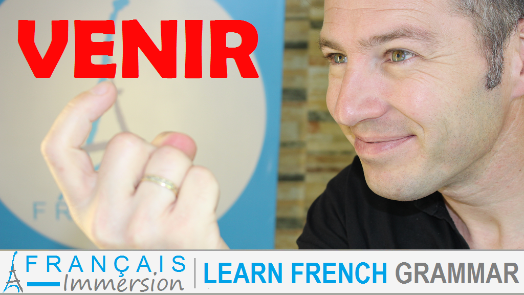 Venir Conjugation Meaning French Verbs - Français Immersion