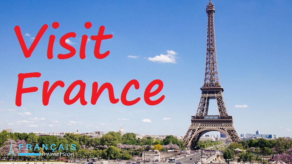 Visit France - Francais Immersion