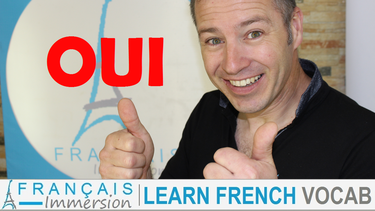 Yes in French Oui - Francais Immersion